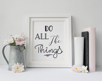 Wall Art | Do All The Things | Inspirational Quote | Printable Art | Printable Quote | Black and White | Typography Art | Digital Download