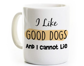Dog Trainer Gift - Coffee Mug for Dog Obedience Trainer - Dog Lover Person - I Like Good Dogs and I Cannot Lie - Travel Mug