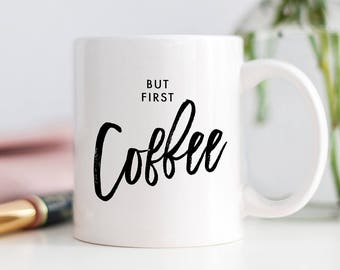 But First Coffee Mug, Foodie Gift for Her, Coffee Lover Mug, Unique Foodie Gift, Foodie Hostess Gift, New Homeowners Gift, Dorm Drinkware