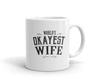 World's Okayest Wife Coffee Mug, wife mug, wife for life, wife birthday gift, wife gift, wife quotes, wife Christmas gift, wife Christmas