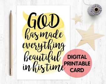 he has made everything beautiful in his time, christian greeting card, christian card printable, bible verse card, biblical card
