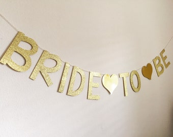 Bride to Be Decorations, Bride to Be Banner, Glitter Bride to Be Banner, Bridal Shower Banner, Gold Bride to Be Banner, Bride to Be Sign