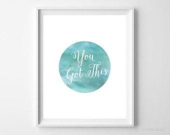 You Got This Watercolor Teal Circle You Got This Print You Got This Wall Art Circle Wall Art Watercolor Print Printable Wall Art Quote 8x10