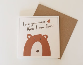 Love You More Than I Can Bear Greetings Card