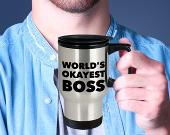 World Okayest Boss Travel Mug- Travel Coffee Cup-Travel Mug - Humorous Work Gift - Office Gifts - Free Shipping- White Elephant Gifts
