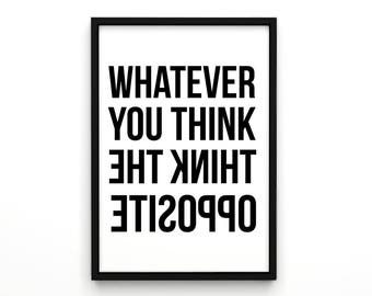 """Poster, Typography Art, Print, """"Whatever you think, think the opposite"""", Affiche Scandinave, Home Decor, Motivational Poster, Home Decor"""