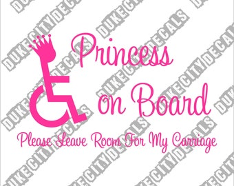 Princess on Board Please Leave Room For My Carriage - Handicap - Wheelchair Access Sticker Decal