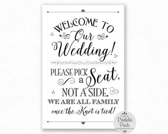 Printable Pick A Seat Not A Side Wedding Sign, Black Lettering, Welcome to Our Wedding, #NSP5B