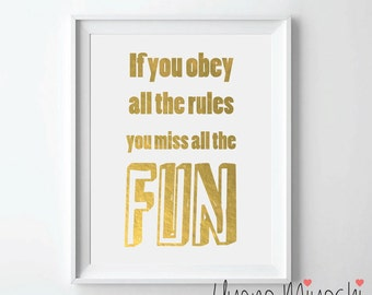 If You Obey All the Rules You Miss All the Fun Quote Gold Foil Print, Gold Print, Custom Quote Print in Gold, Quote Gold Foil Art Print