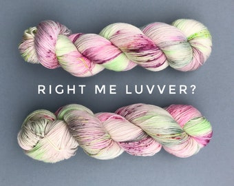 Right me luvver? hand dyed yarn