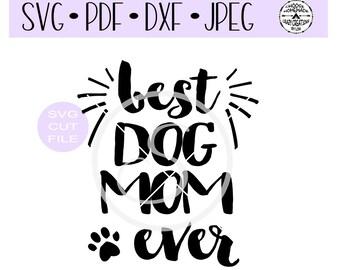 Best Dog Mom Ever with Bonus-Best Cat Mom Ever SVG digital cut file for htv-vinyl-decal-diy-vinyl craft cutter- SVG - DXF & Jpeg formats.