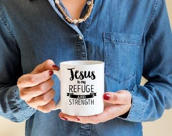 Jesus is my Strength and Refuge Mug