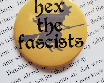 Hex the fascists - pin-back button. Political. Flair. Witchy. Halloween. Style. Occult.