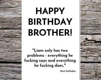 brother birthday card, oasis birthday card, manchester card, funny card happy birthday brother noel gallagher manchester oasis quote - liam