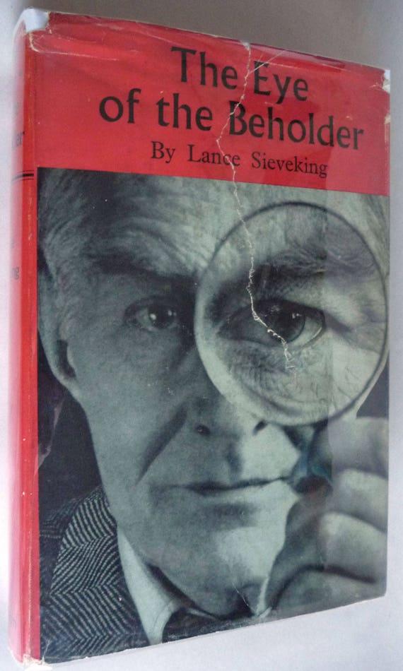 The Eye of the Beholder 1957 by Lance Sieveking - Hardcover HC w/ Dust Jacket - Memoir Writer BBC Radio TV