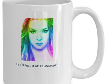 Let's face it we're awesome coffee mug