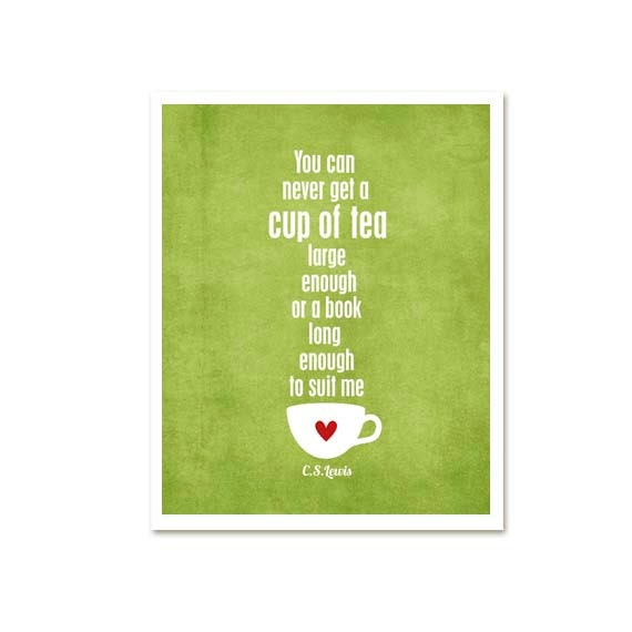 Quotes About Tea And Friendship Prepossessing A Cup Of Tea And A Long Book Cs Lewis Quote Distressed
