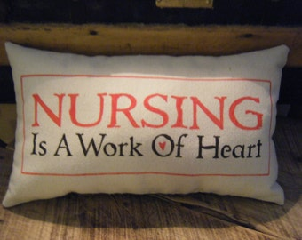 Nursing is a work of Heart - Pillow-