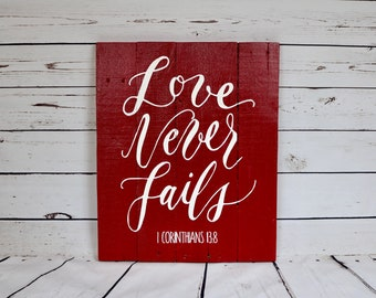 Love Never Fails 1 Corinthians 13:8 Hand-Painted Rustic Wood Sign, wooden sign, custom sign, love never fails sign, custom wood sign, love
