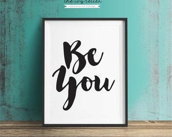 Printables for the Home, Inspirational Art, Digital Print, Be You, Instant Download Printable Wall Decor Art Print, Home Decor Wall Art