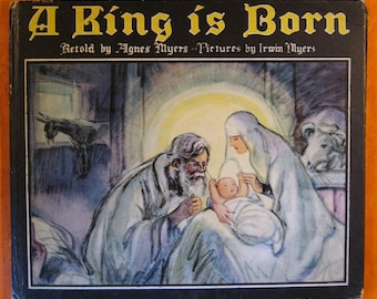 A King Is Born by Agnes Myers