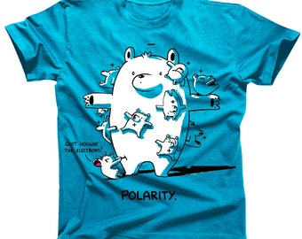 Polarity Science Joke Tshirt (Womens' sizes are a junior cut, ie they run small)
