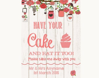 Coral Rustic Wood Have Your Cake & Eat It Too Personalised Wedding Sign