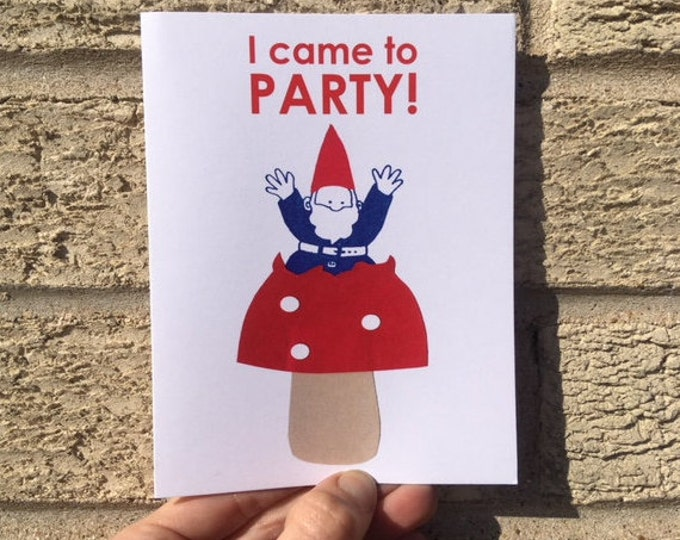 Party Gnome - I Came To Party - Funny Birthday Card