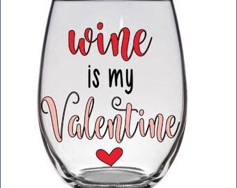 Wine is my Valentine Valentines Day Wine Glass