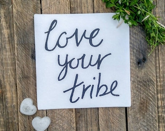 Love Your Tribe | Bohemian wall art | Gift for women | Living room sign with quote | Small home decor family sign | Black and white