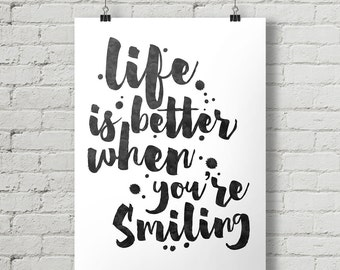 Life Is Better When You're Smiling - Inspirational Quote Typography Poster Printable