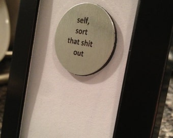 Quote   Magnet   Frame - Self, sort that s* out