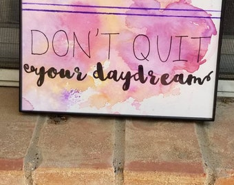 Don't Quit Your Daydream watercolor