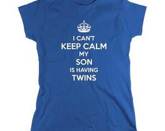 I Can't Keep Calm My Son Is Having Twins Shirt, gift, baby reveal party, new dad, new mom, new grandma, new grandpa - ID: 1722
