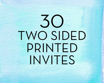 30, 5x7 Double Sided Invitations with White Envelopes *Professionally Printed