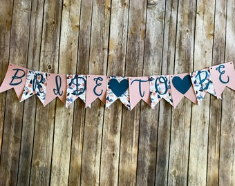 Bride to Be Banner- Pink and Blue Floral