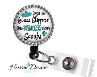 Forget the Glass Slippers this Princess Wears Scrubs ID Badge Reel