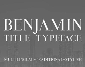 Benjamin Title Typeface - Serif font, all-caps font, masculine font, bold font, title font, otf font, professional font, commercial font