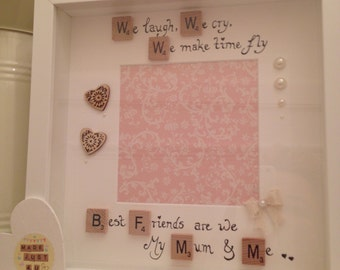 Mother's Day Frame / We laugh we cry we make time fly best friends are we my mum and me / Scrabble frame