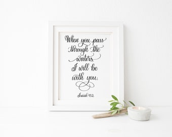 Isaiah 43:2 Print, Christian Wall Decor, When You Pass Through The Waters, Encouragement Quote, Scripture Home Decor, Bible Verse Print