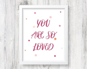 You Are So Loved - Pink [Instant Download, Printable Art]