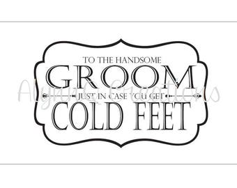 To My Handsome Groom In Case You Get Cold Feet DIY Printable Sock Sleeve - Groom Gift - Wedding - Gift for Him - Funny Gift