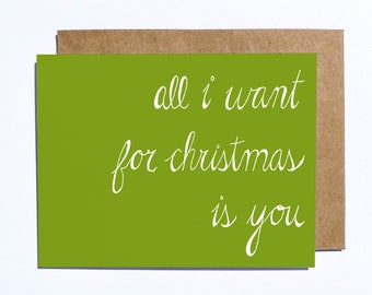 All I Want For Christmas Is You Greeting Card – in Green