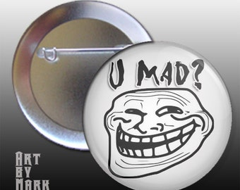 you U mad internet meme pin back button badge