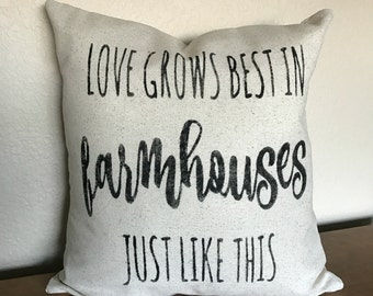 Love Grows Best In Farmhouses Just Like This | Rustic Pillow Cover | Farmhouse Pillow | Custom Pillow Cover | Fixer Upper | Farmhouse Style