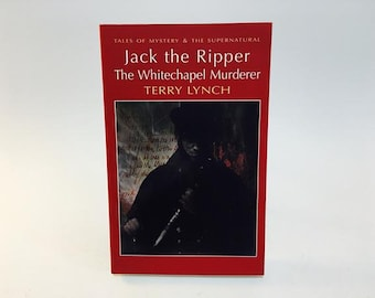 Vintage Non-Fiction Book Jack the Ripper: The Whitechapel Murderer by Terry Lynch UK Edition Softcover