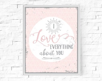 """Printable I Love Everything About You Print - Instant Download - Pink - Love - Contemporary Wall Art - Typography - Home Decor - 8""""x10"""" & A4"""