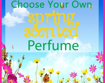 Spring Perfume - Choose Your Own Spring Scented - Roll-On Perfume 10ml - Perfume for Women - Vegan Perfume