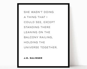 J.D. Salinger Quote | A Girl I Knew | Holding the Universe Together | Author Love Quote | Literary Printable Poster | DIGITAL FILE ONLY