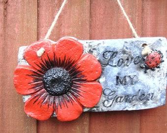 Love my garden - handmade sign with red poppy flower.